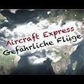 Aircraft Express - Gefährliche Flüge