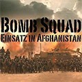 Bomb Squad - Einsatz in Afghanistan