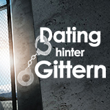 Dating Hinter Gittern