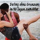 Dating Ohne Grenzen - In 90 Tagen Zum Altar