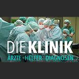 Die Klinik - Ärzte, Helfer, Diagnosen