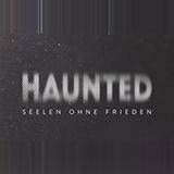 Haunted - Seelen Ohne Frieden