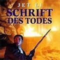 Jet Li: Schrift des Todes