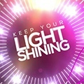 Keep Your Light Shining