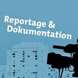 Reportage / Dokumentation