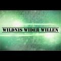 Wildnis wider Willen