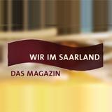 Wir Im Saarland - Das Magazin